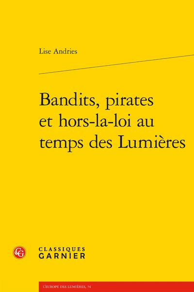 L. Andries, Bandits, pirates et hors-la-loi au temps des Lumières