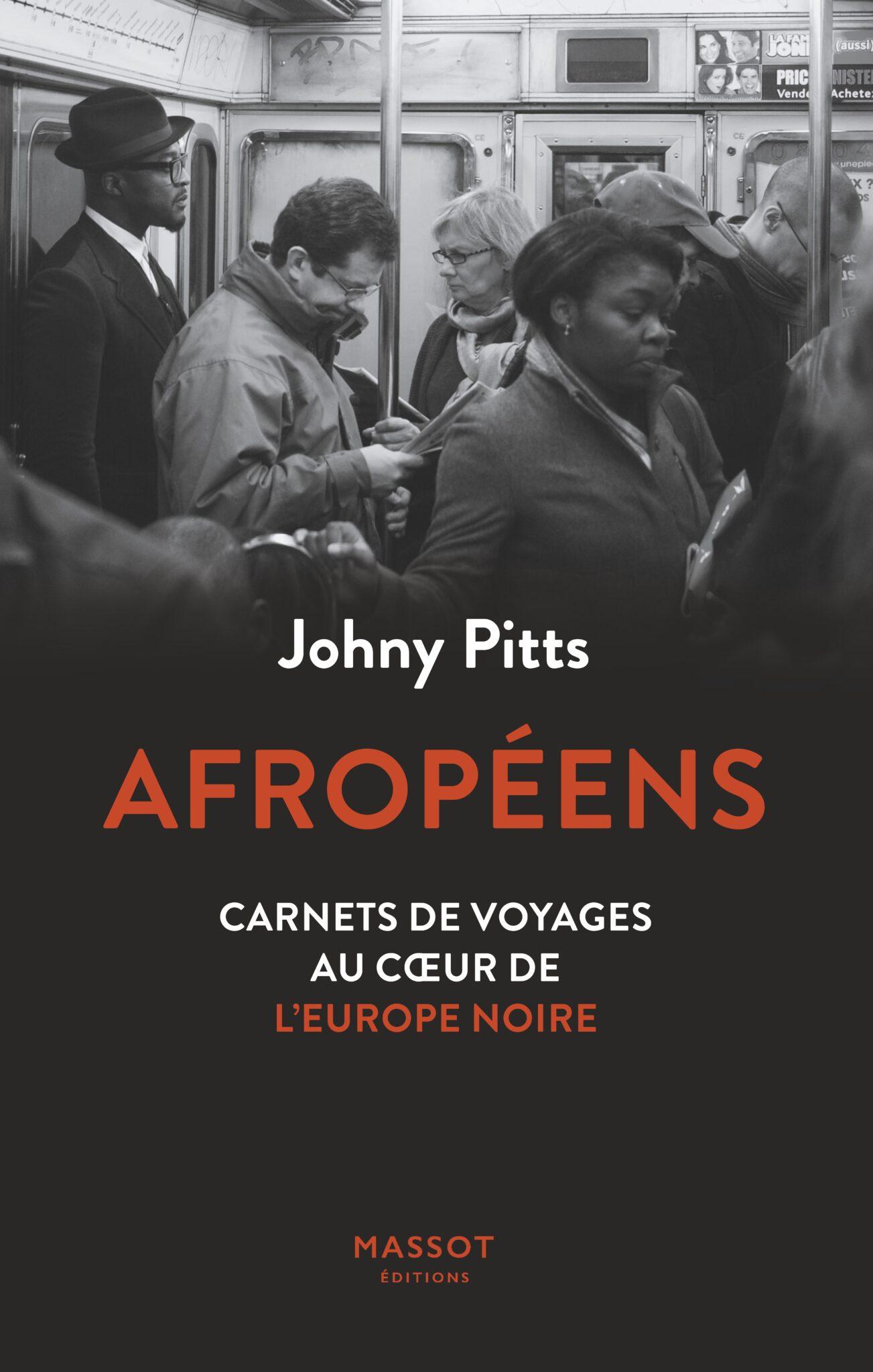 J. Pitts,Afropéens. Carnets de voyages au coeur de l'Europe noire