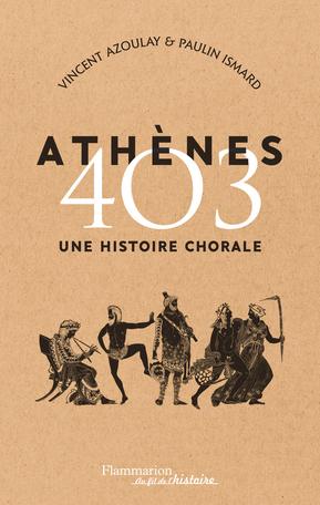 V. Azoulay, P. Ismard, Athènes 403. Une histoire chorale