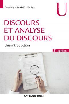 D. Maingueneau, Discours et analyse du discours. Une introduction