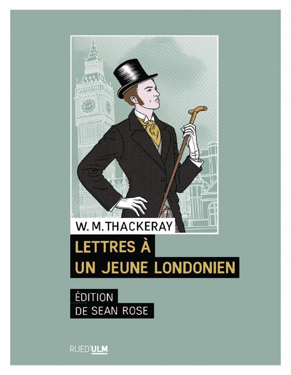 W. M. Thackeray, Lettres à un jeune Londonien