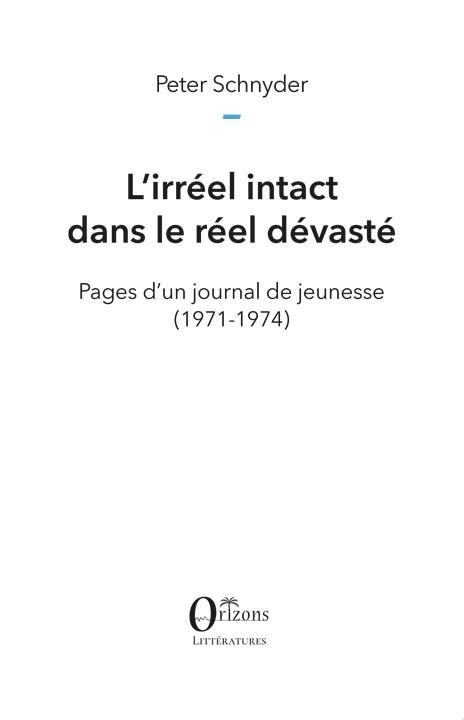 P. Schnyder, L'irréel intact dans le réel dévasté. Pages d'un journal de jeunesse (1971-1974)