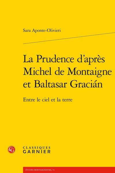 S. Aponte-Olivieri, La Prudence d'après Michel de Montaigne et Baltasar Gracián. Entre le ciel et la terre