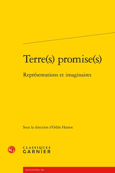 O. Hamot (dir.), Terre(s) promise(s). Représentations et imaginaires
