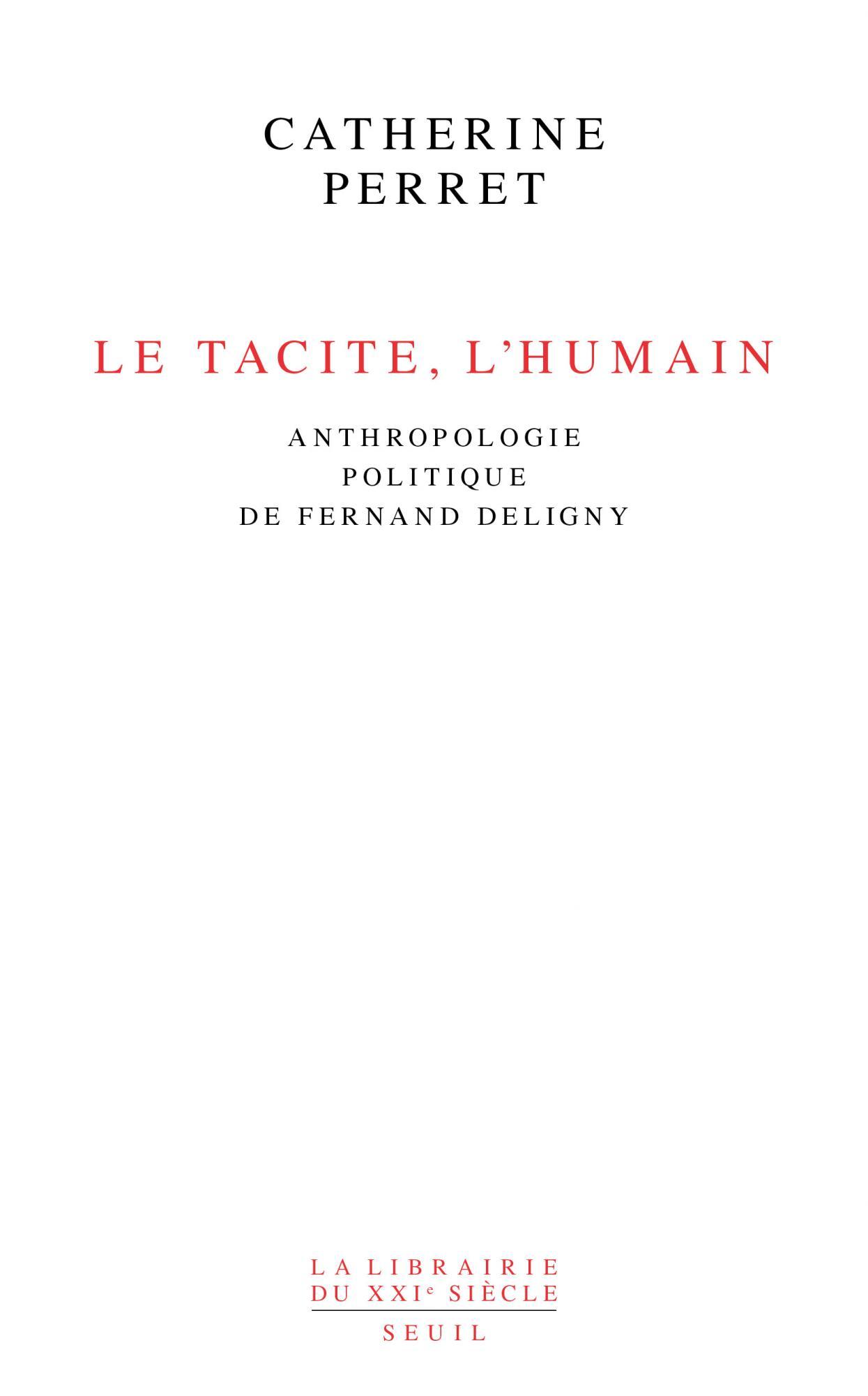 C. Perret, Le Tacite, l'humain. Anthropologie politique de Fernand Deligny