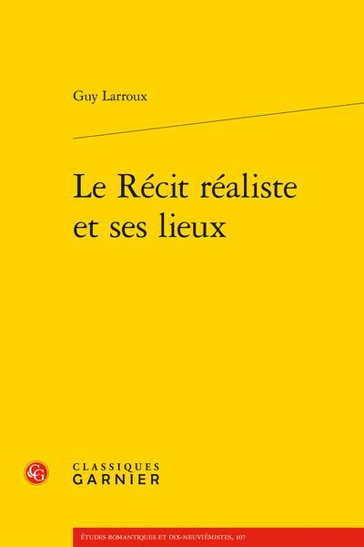 G. Larroux, Le Récit réaliste et ses lieux
