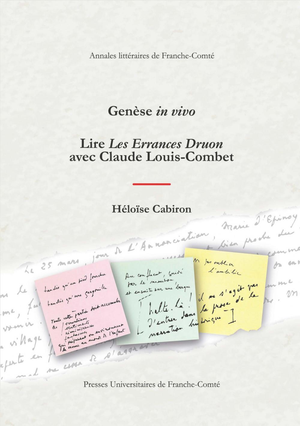 H. Cabiron, Genèse in vivo. Lire Les Errances Druon avec Claude Louis-Combet