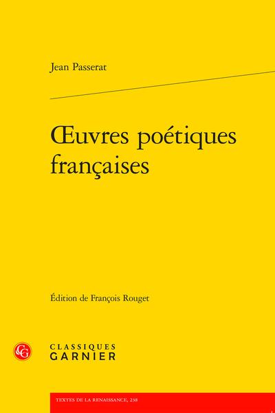 J. Passerat, Œuvres poétiques françaises (F. Rouget éd.)