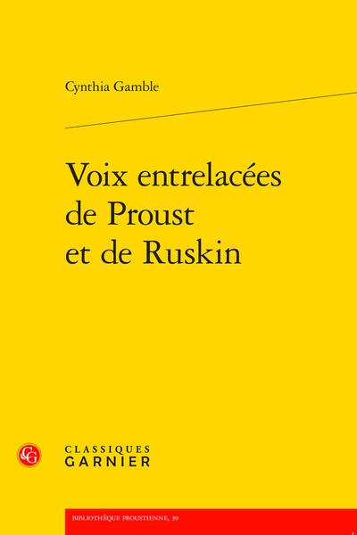 C. Gamble, Voix entrelacées de Proust et de Ruskin