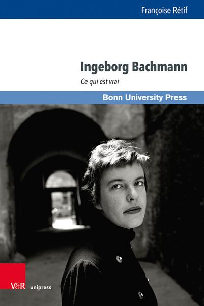 F. Rétif, Ingeborg Bachmann. Ce qui est vrai