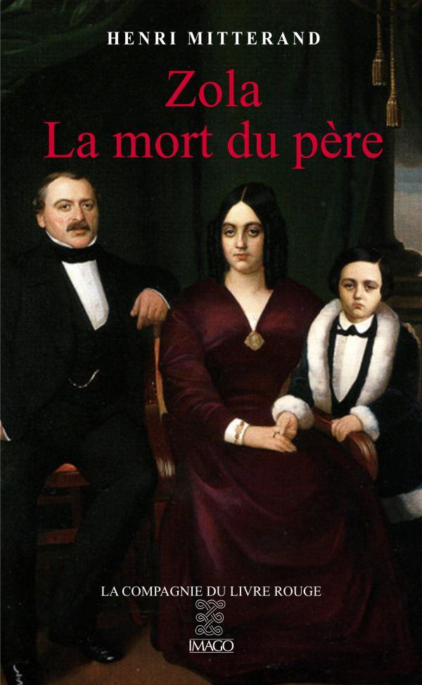 H. Mitterand, Zola, la mort du père