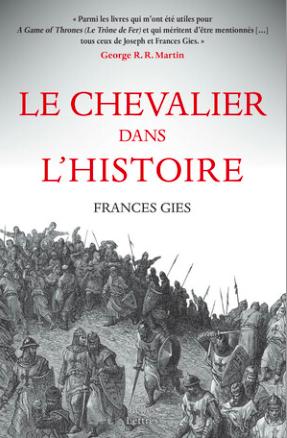 F. Gies, Le Chevalier dans l'Histoire