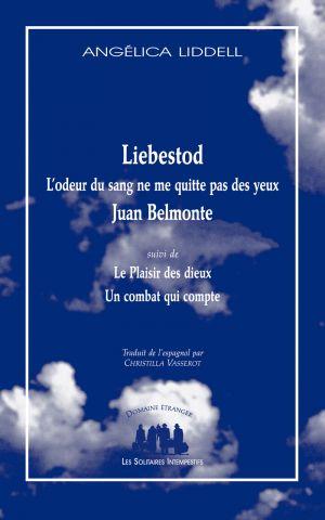 A. Liddell , Liebestod. L'odeur du sang ne me quitte pas des yeux. Juan Belmonte (suivi de) Le Plaisir des dieux (et de) Un combat qui compte