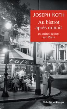 J. Roth, Au bistrot après minuit et autres textes sur Paris