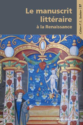 F. Lestringant, O. Millet, Le manuscrit littéraire à la Renaissance