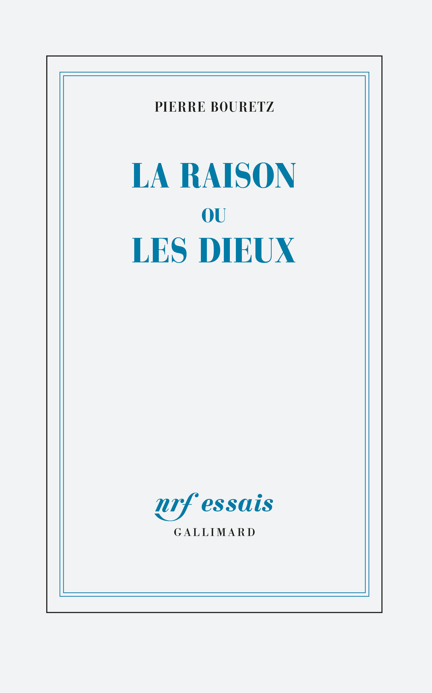 P. Bouretz, La raison ou les dieux