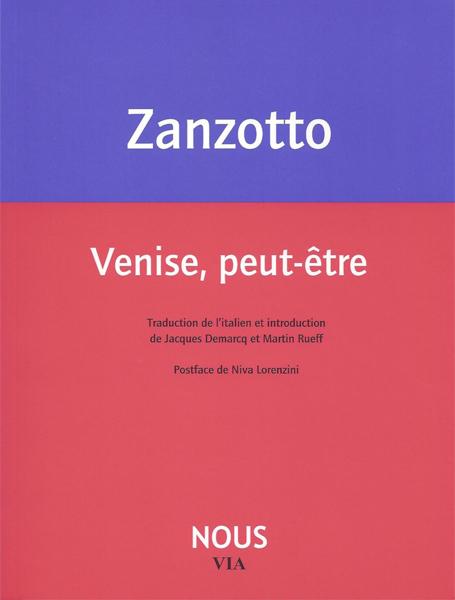 A. Zanzotto, Venise peut-être (trad. J. Demarcq & M. Rueff)