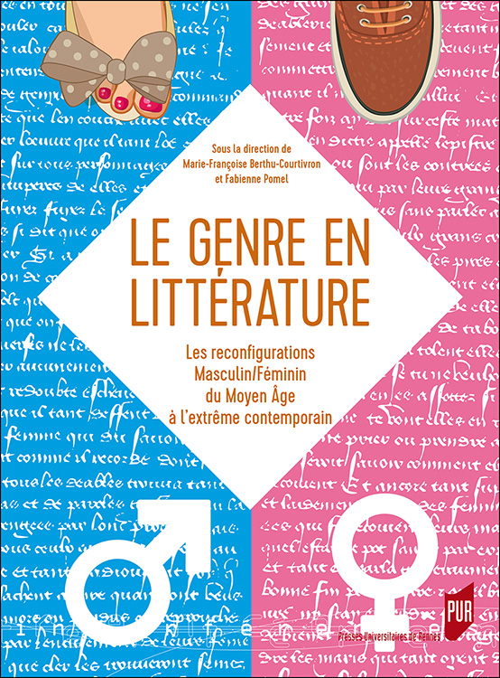 M.-Fr. Berthu-Courtivron, F. Pomel (dir.), Le genre en littérature. Les reconfigurations masculin/féminin du Moyen Âge à l'extrême contemporain