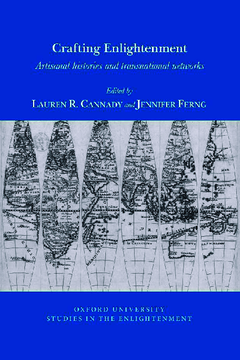L. R. Cannady, J. Ferng (eds), Crafting Enlightenment. Artisanal Histories and Transnational Networks