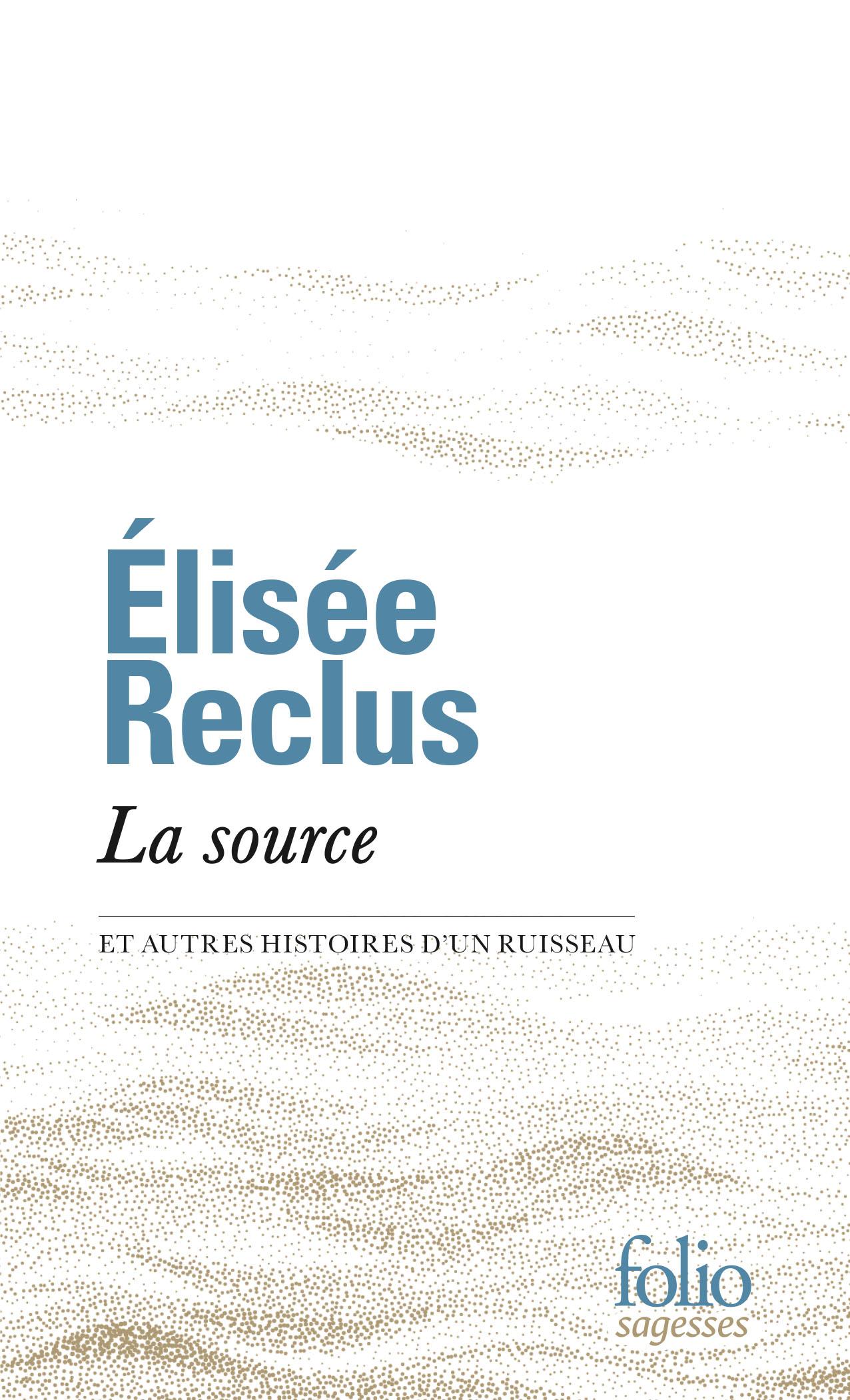 E. Reclus, La source et autres histoires de ruisseau
