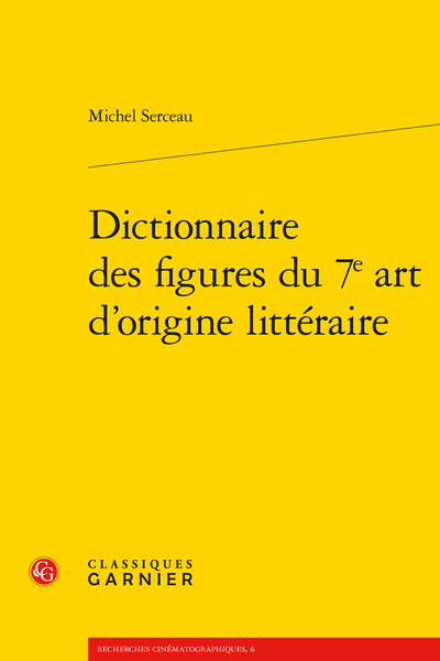 M. Serceau, Dictionnaire des figures du 7e art d'origine littéraire