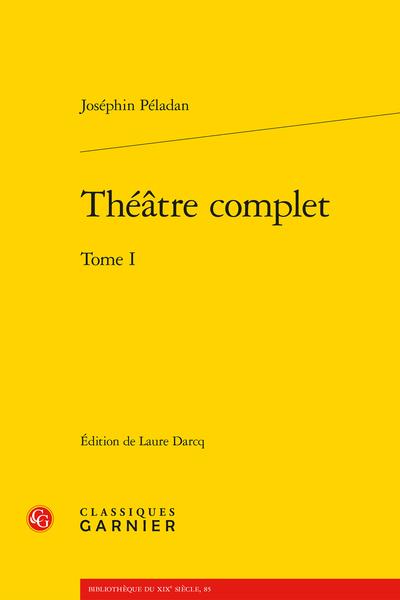J. Péladan, Théâtre complet . Tome I (éd. L. Darcq)
