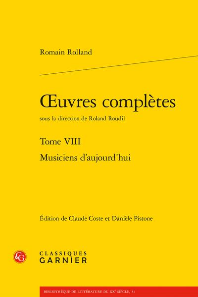 R. Rolland, Œuvres complètes. Tome VIII. Musiciens d'aujourd'hui (éd. C. Coste, D. Pistone, R. Roudil)