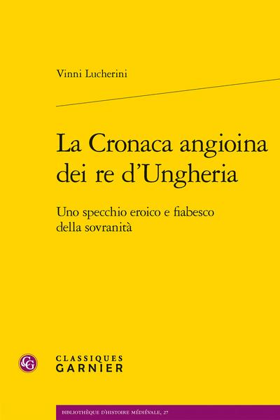 V. Lucherini, La Cronaca angioina dei re d'Ungheria. Uno specchio eroico e fiabesco della sovranità