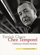 P. Cloux, Chez Temporel. Célébration d'André Hardellet