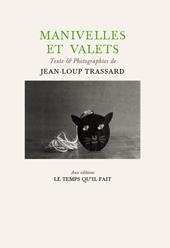 J.-L. Trassard, Manivelles et valets