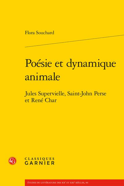 F. Souchard, Poésie et dynamique animale. Jules Supervielle, Saint-John Perse et René Char