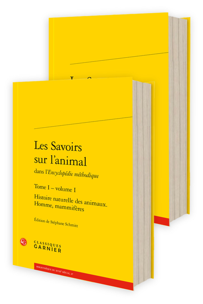 L. J-M Daubenton, J. Lacombe, P.-J.-C. Mauduyt de la Varenne, G.-A. Olivier, F. Vicq d'Azyr, Les Savoirs sur l'animal dans l'Encyclopédie méthodique, t. I & II