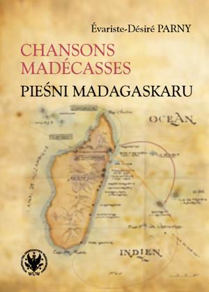 E.-D. Parny, Chansons madécasses/Pieśni Madagaskaru
