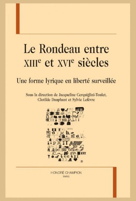 J. Cerquiglini-Toulet, C. Dauphant, S. Lefèvre (dir.), Le Rondeau entre XIIIe et XVIe siècles. Une forme lyrique en liberté surveillée