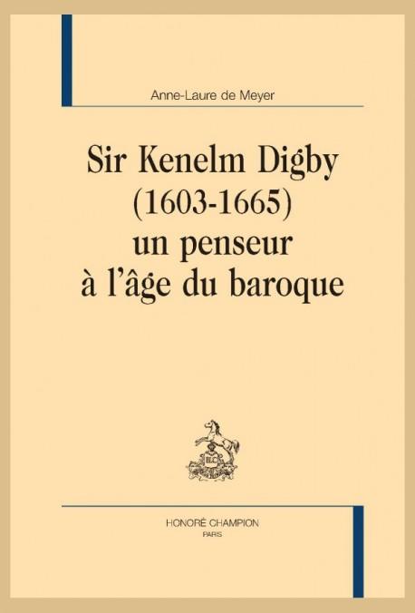 A.-L. de Meyer, Sir Kenelm Digby (1603-1665), un penseur à l'âge du baroque