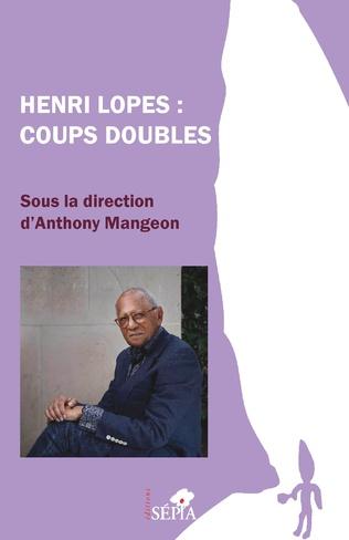 A. Mangeon (dir.). Henri Lopes, coups doubles