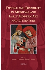 R. F. Canalis, M. Ciavolella (dir.), Disease and Disability in Medieval and Early Modern Art and Literature