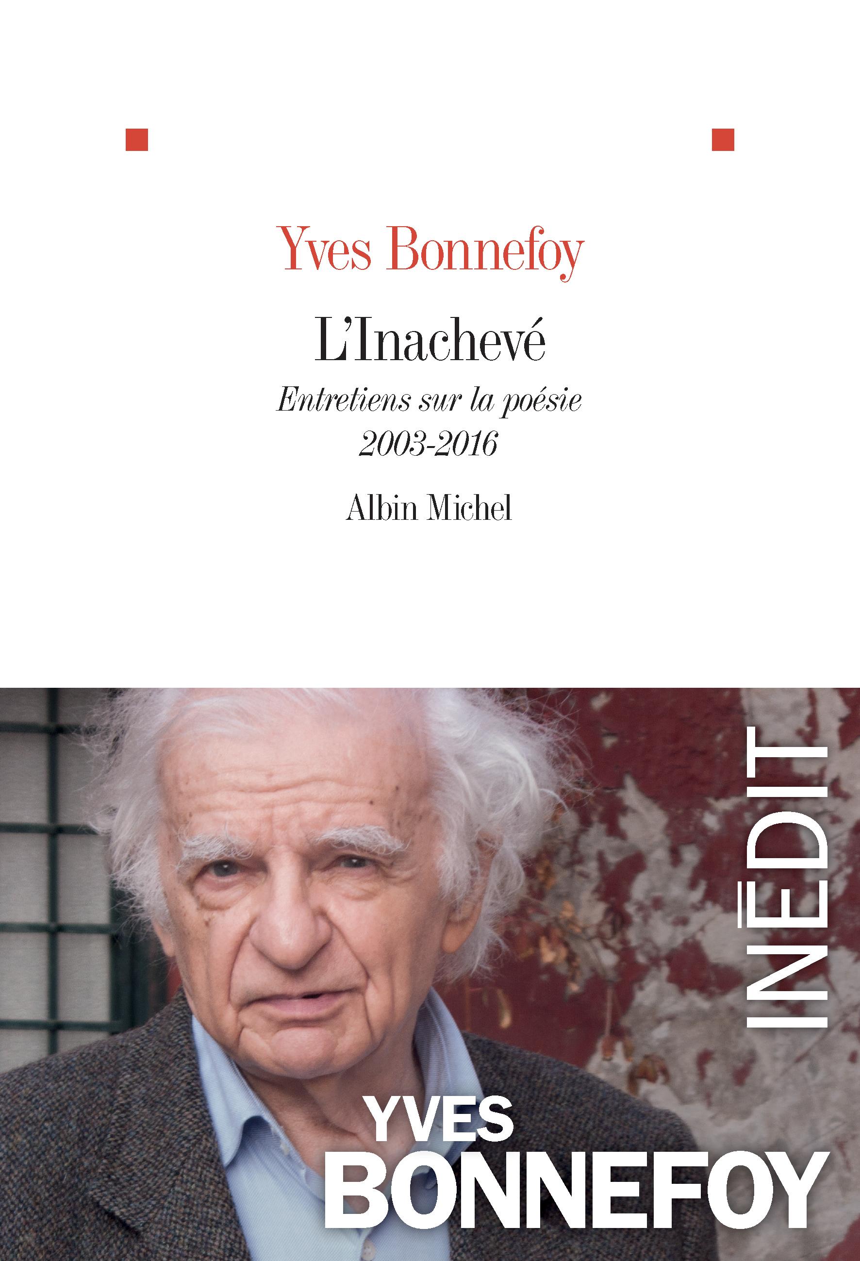 Y. Bonnefoy, L'inachevé. Entretiens sur la poésie (2003-2016)