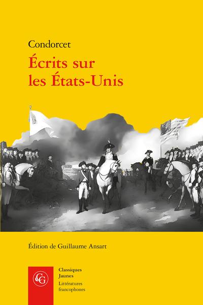 Condorcet, Écrits sur les États-Unis (éd. G. Ansart)