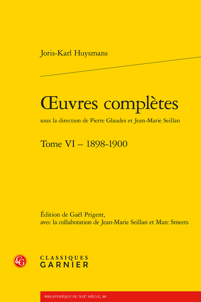 J.-K. Huysmans, Œuvres complètes, t. VI : 1898-1900 (éd. G. Prigent)