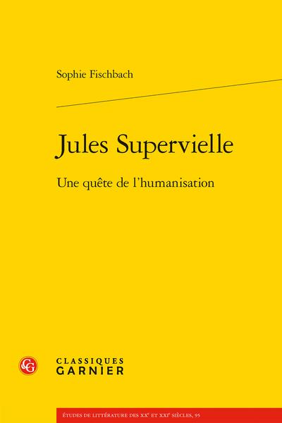 S. Fischbach, Jules Supervielle. Une quête de l'humanisation