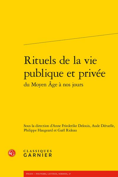 A.-F. Delouis, A. Déruelle, Ph. Haugeard, G. Rideau (dir.),Rituels de la vie publique et privée du Moyen Âge à nos jours