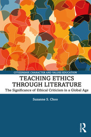 S. S. Choo. Teaching Ethics through Literature. The Significance of Ethical Criticism in a Global Age