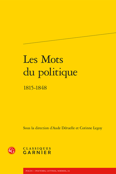 A. Déruelle, C. Legoy (dir.), Les mots du politique (1815-1848)