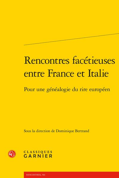 D. Bertrand (dir.), Rencontres facétieuses entre France et Italie. Pour une généalogie du rire européen