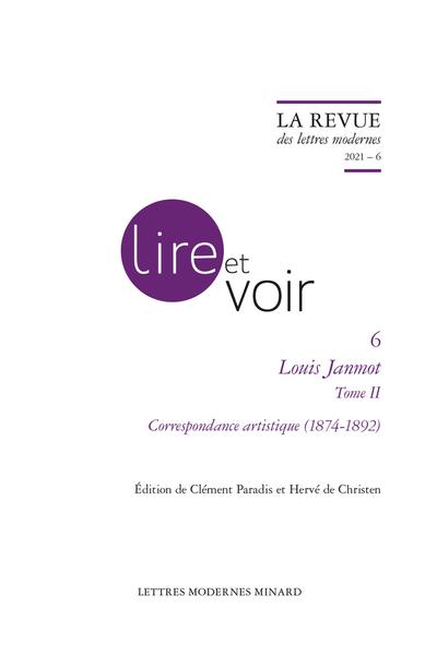 La Revue des lettres modernes. Louis Janmot, 2021 – 6, t. II. Correspondance artistique (1874-1892)
