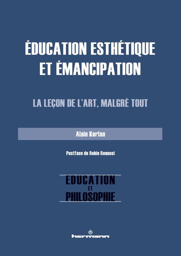 A. Kerlan, Éducation esthétique et émancipation. La leçon de l'art, malgré tout