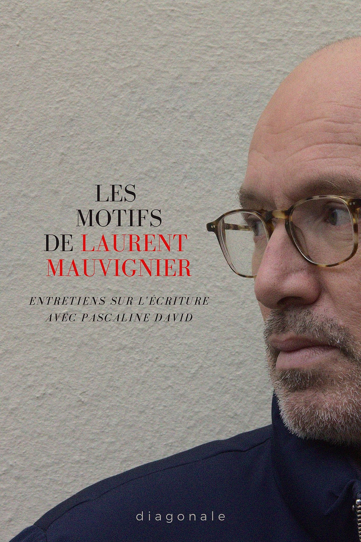 P. David, L. Mauvignier, Les motifs de Laurent Mauvignier