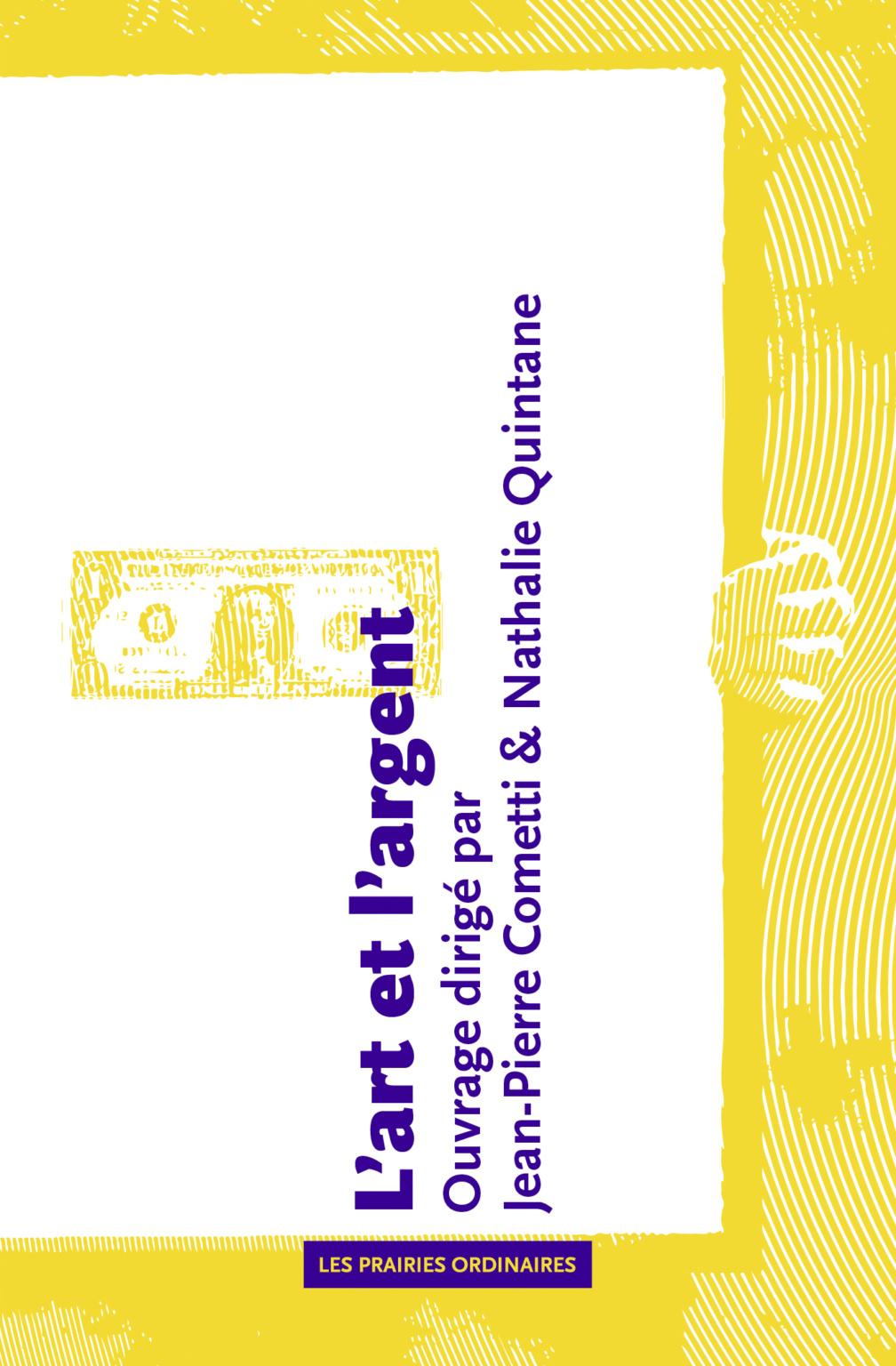 N. Quintane, J.-P. Cometti (dir.), L'art et l'argent (éd. augmentée)