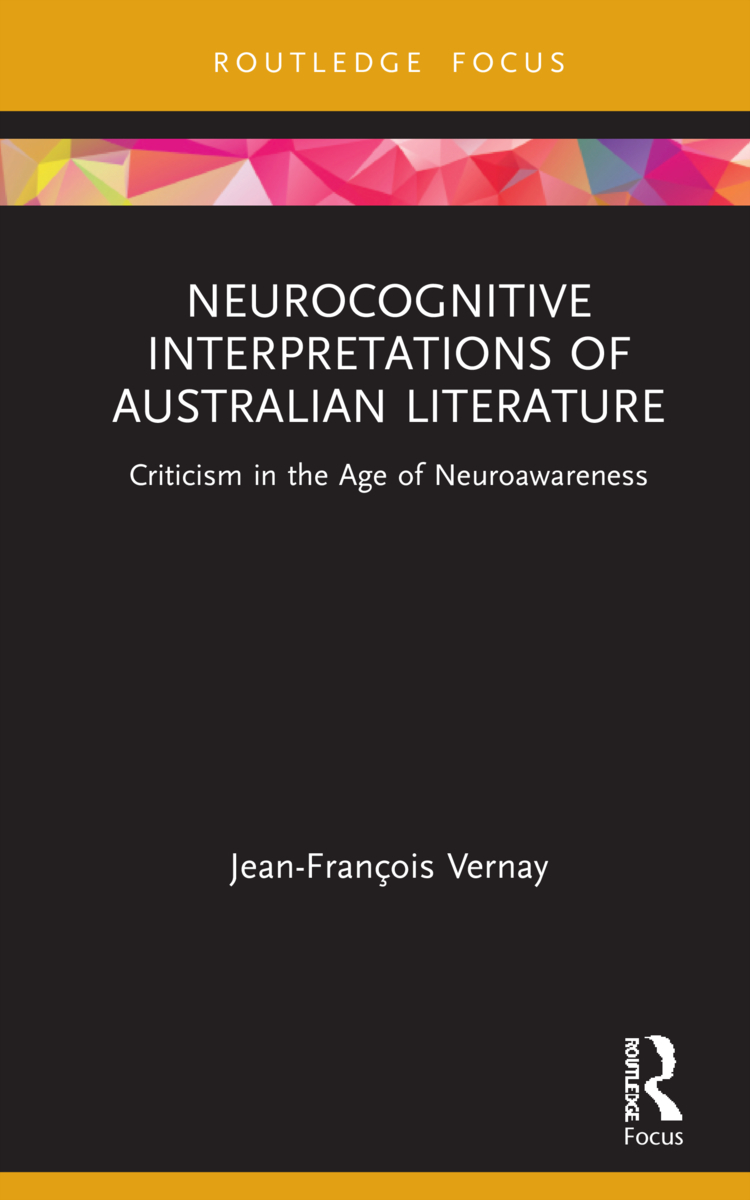 J.-F. Vernay, Neurocognitive Interpretations of Australian Literature Criticism in the Age of Neuroawareness